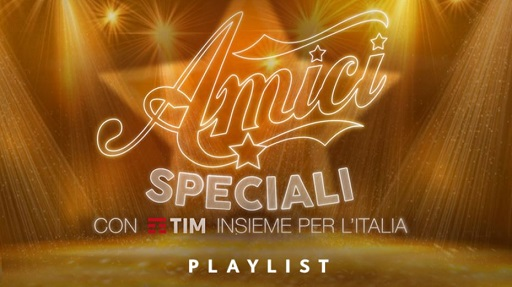 Amici Speciali playlist TIMMUSIC