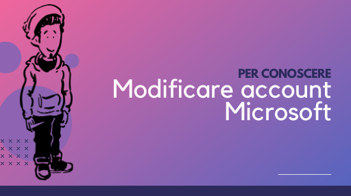 Come modificare un account Microsoft